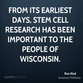 From its earliest days, stem cell research has been important to the people of Wisconsin.