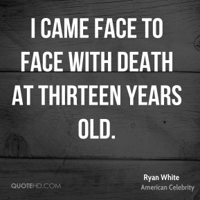 I came face to face with death at thirteen years old.