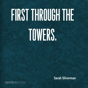 first through the towers.