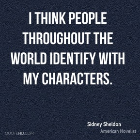 I think people throughout the world identify with my characters.