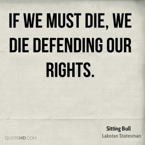 If we must die, we die defending our rights.