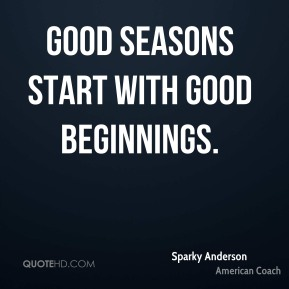 Good seasons start with good beginnings.