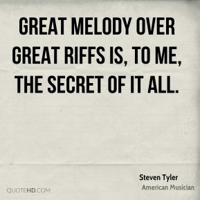 Great melody over great riffs is, to me, the secret of it all.