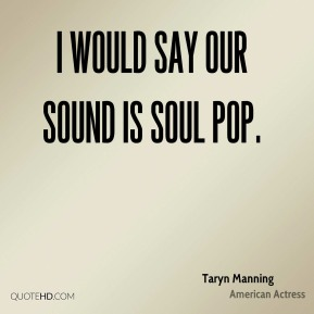 I would say our sound is soul pop.