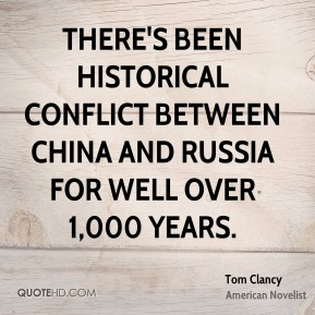 There's been historical conflict between China and Russia for well over 1,000 years.