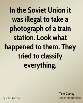 In the Soviet Union it was illegal to take a photograph of a train station. Look what happened to them. They tried to classify everything.