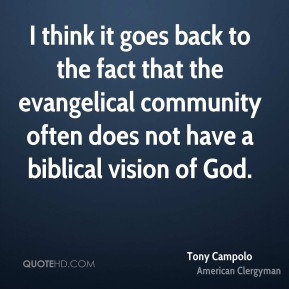 I think it goes back to the fact that the evangelical community often does not have a biblical vision of God.