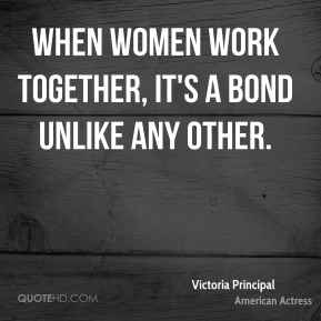 When women work together, it's a bond unlike any other.