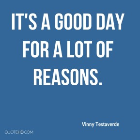 It's a good day for a lot of reasons.
