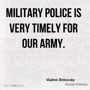 Military police is very timely for our army.