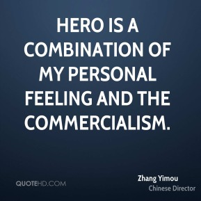 HERO is a combination of my personal feeling and the commercialism.