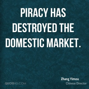 Piracy has destroyed the domestic market.