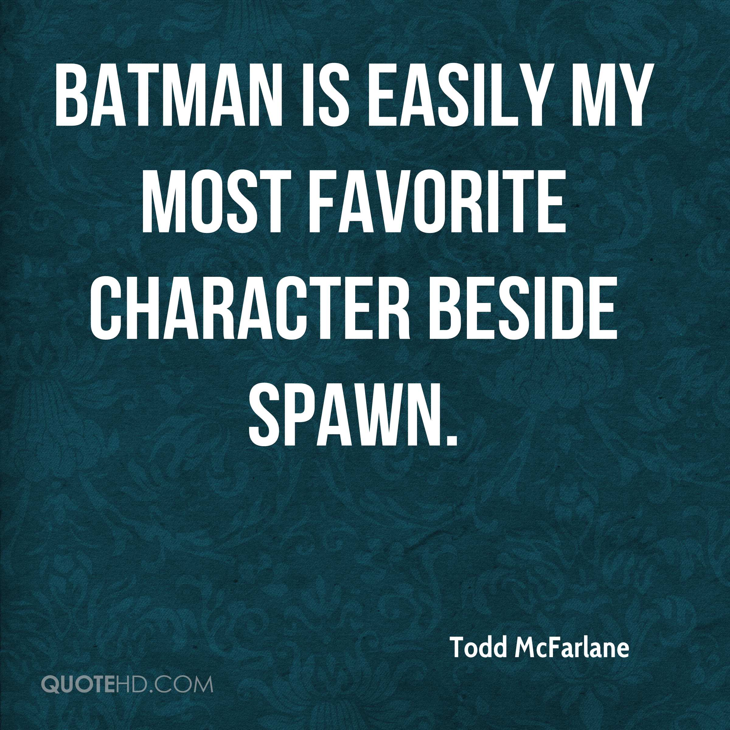 Batman is easily my most favorite character beside Spawn.