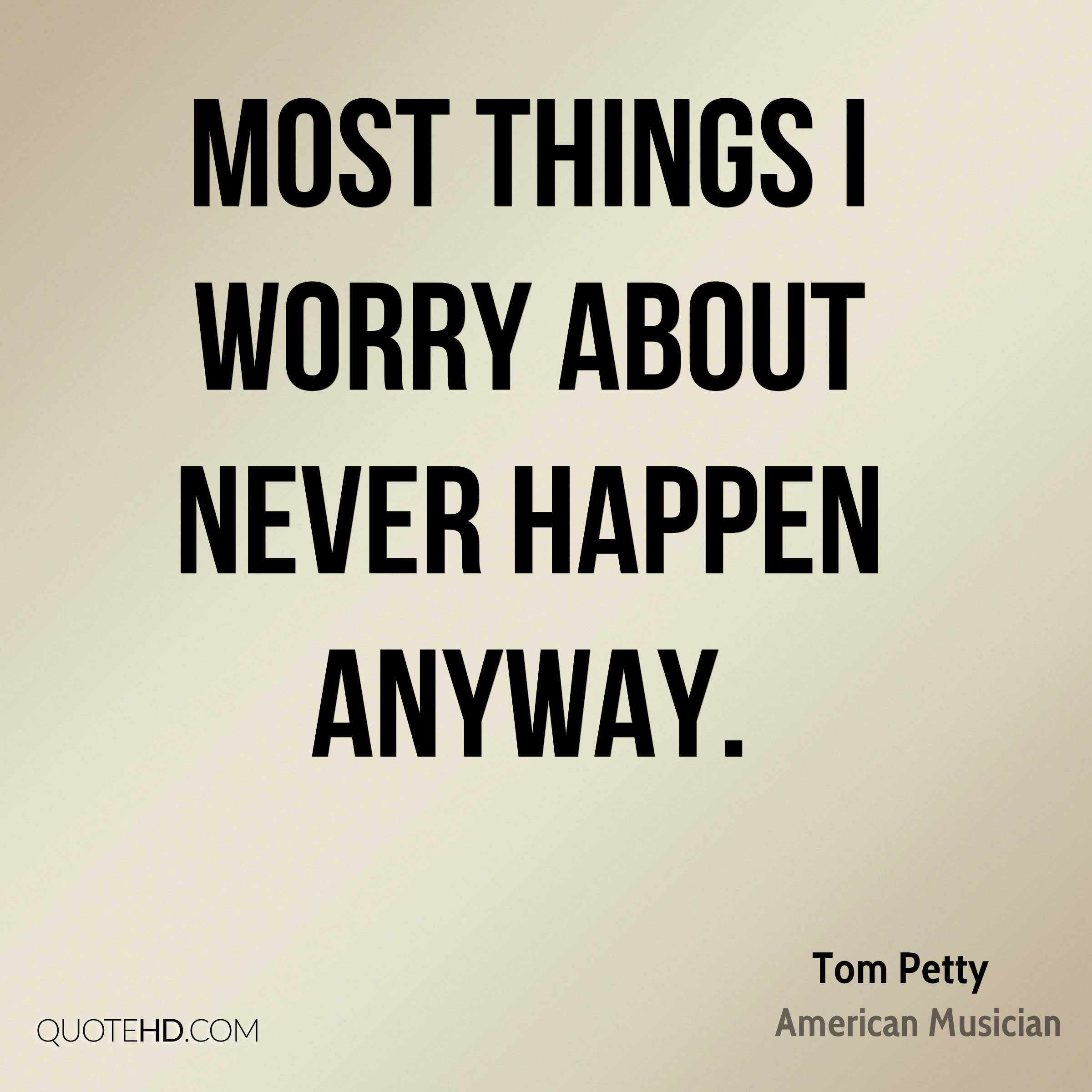 Tom Petty Quotes | QuoteHD