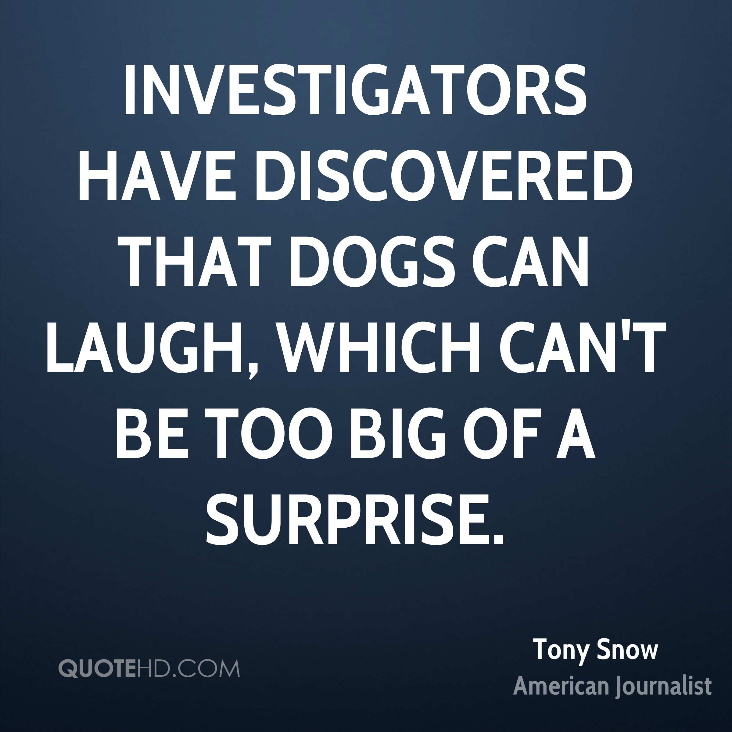Investigators have discovered that dogs can laugh, which can't be too big of a surprise.