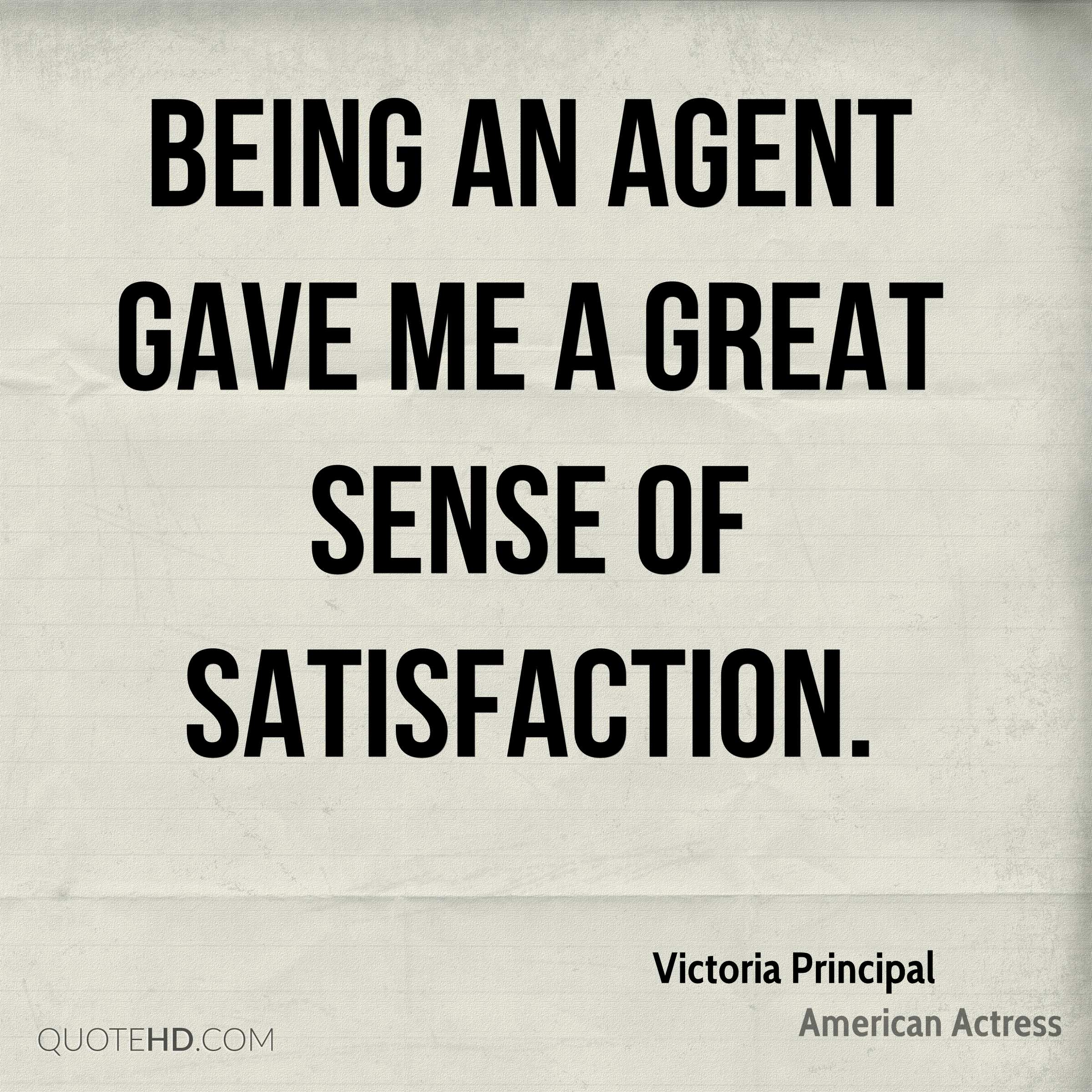 Being an agent gave me a great sense of satisfaction.