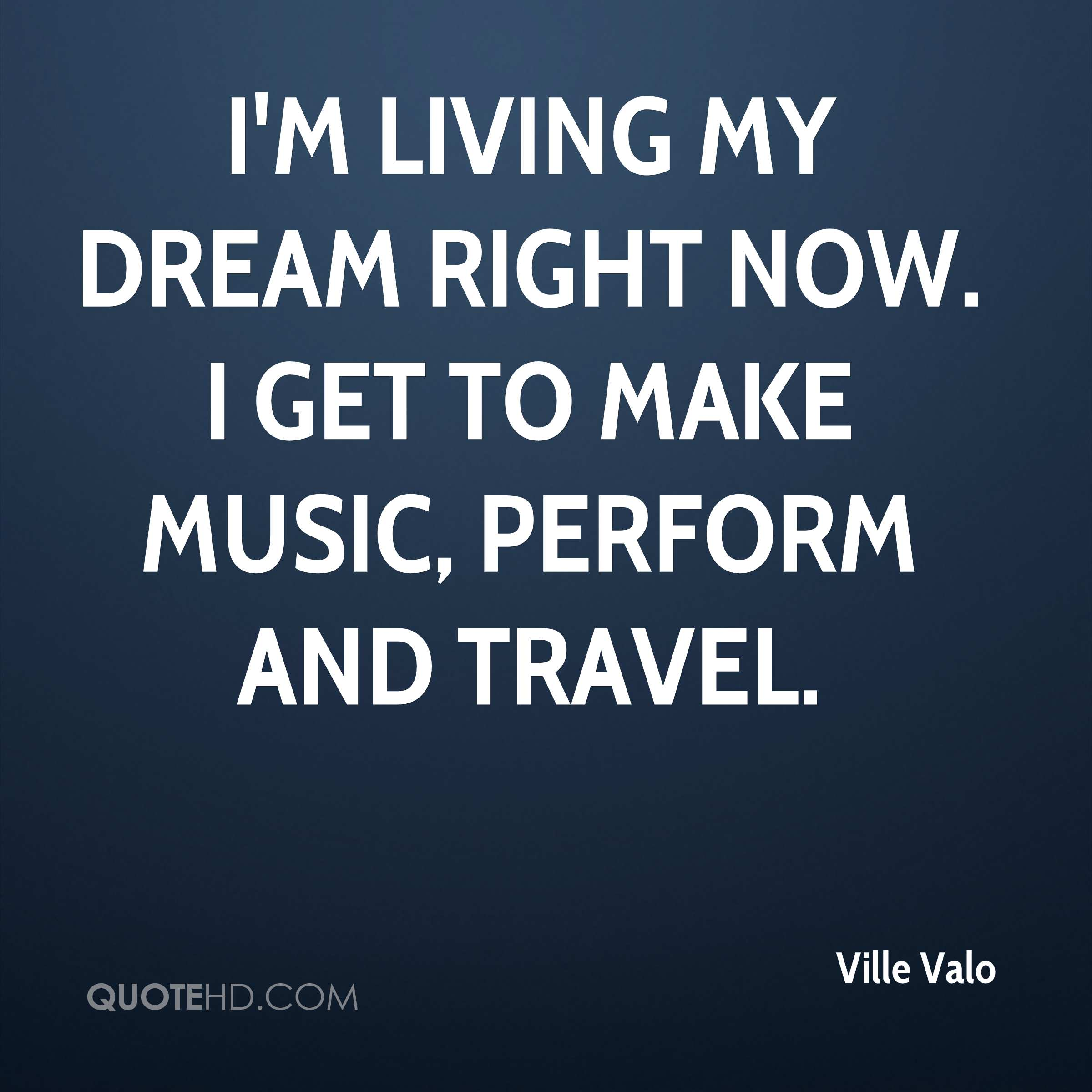 Dream Quotes Ville Valo Travel Quotes  Quotehd