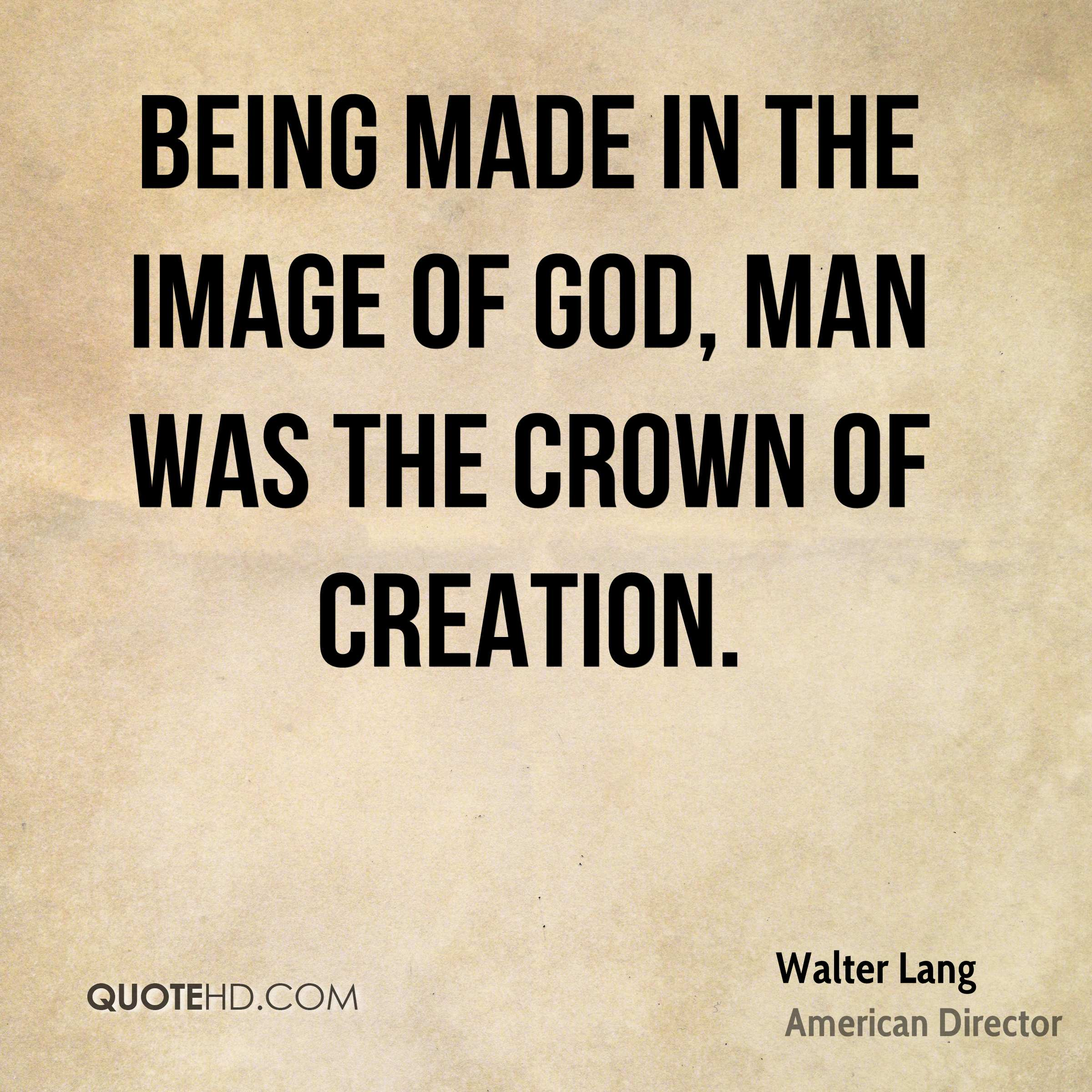 man is the crown of creation Theology of the body chapters 1-4  crown of creation  that is why it is not good for man to be alone (2nd creation account .