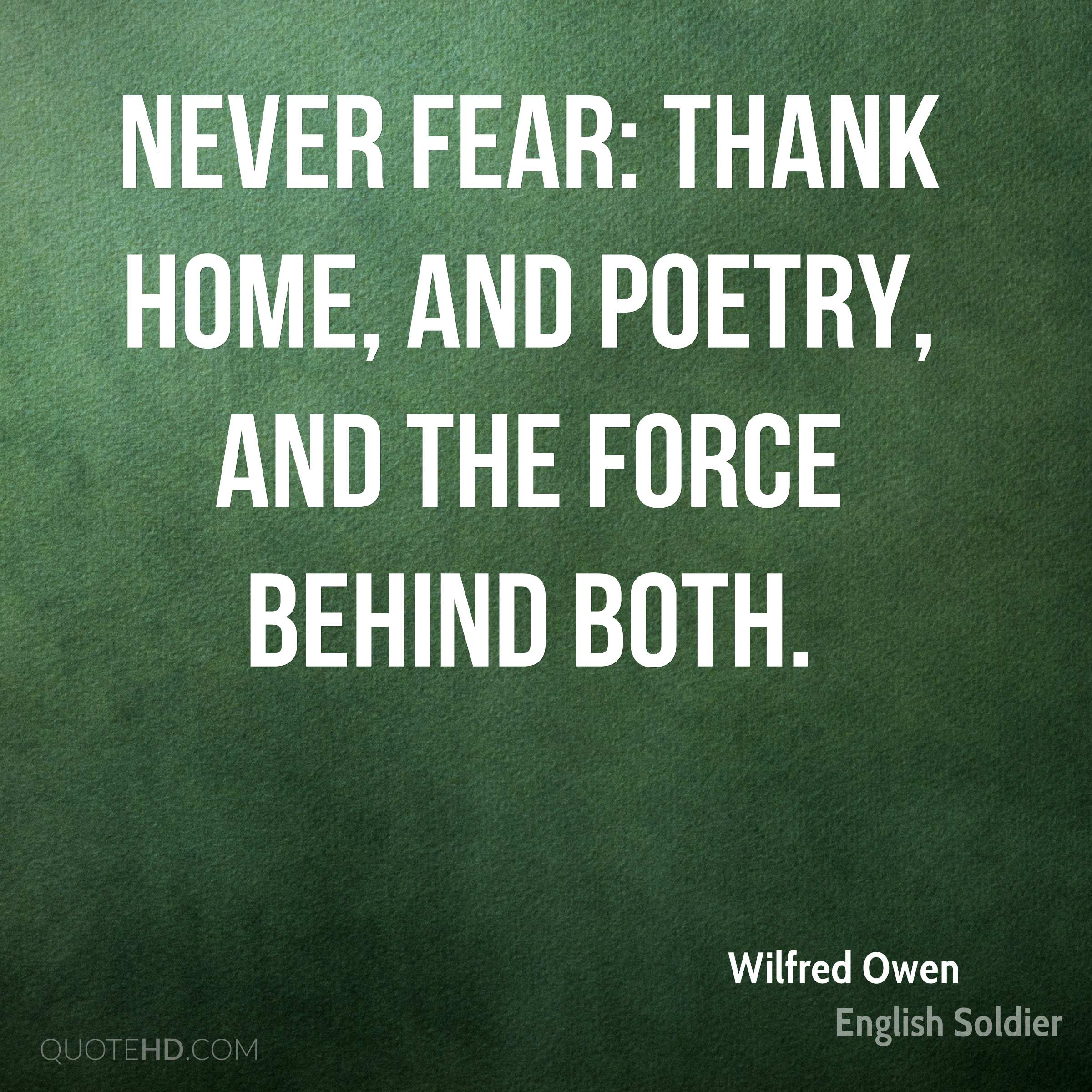 Never fear: Thank Home, and Poetry, and the Force behind both.