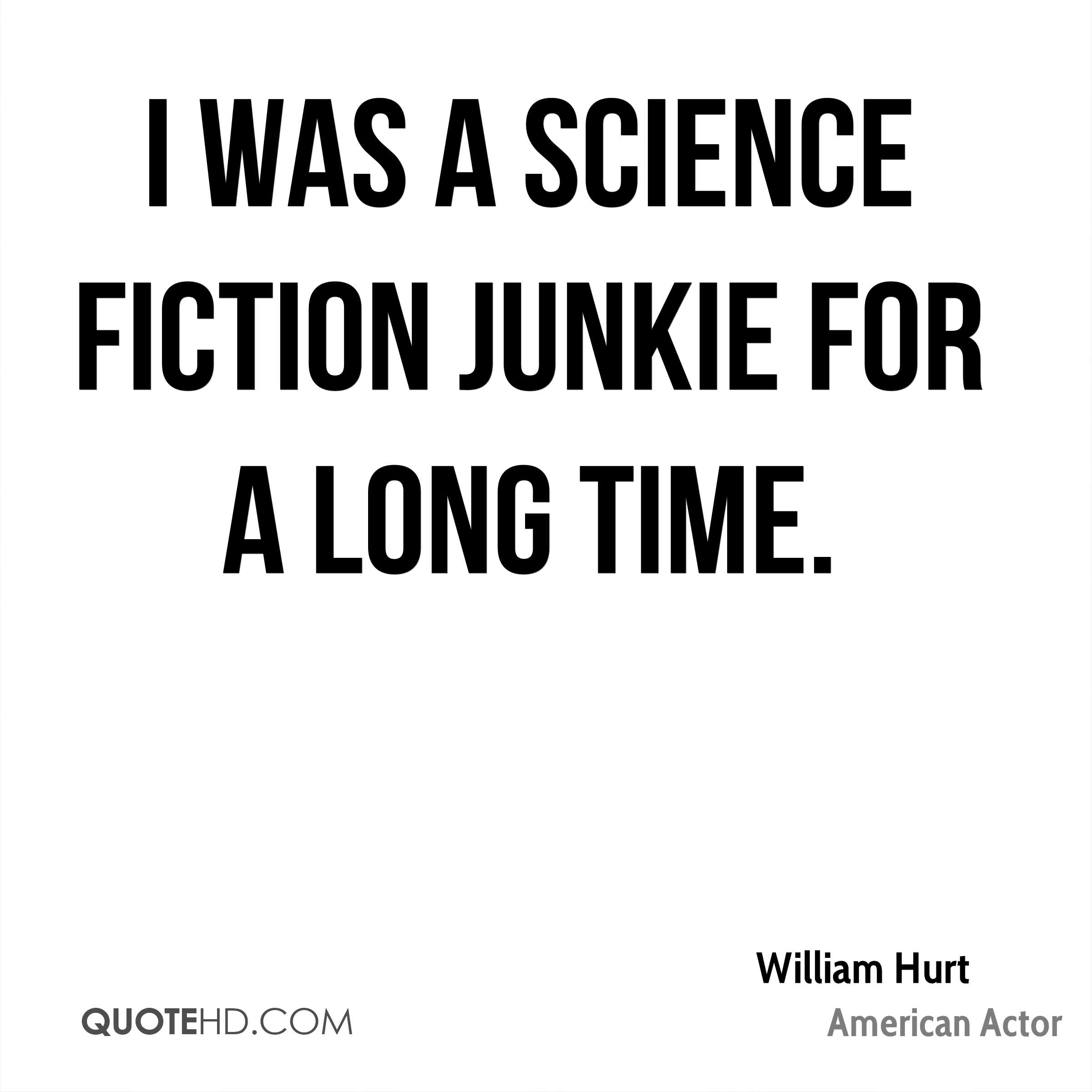 I was a science fiction junkie for a long time.