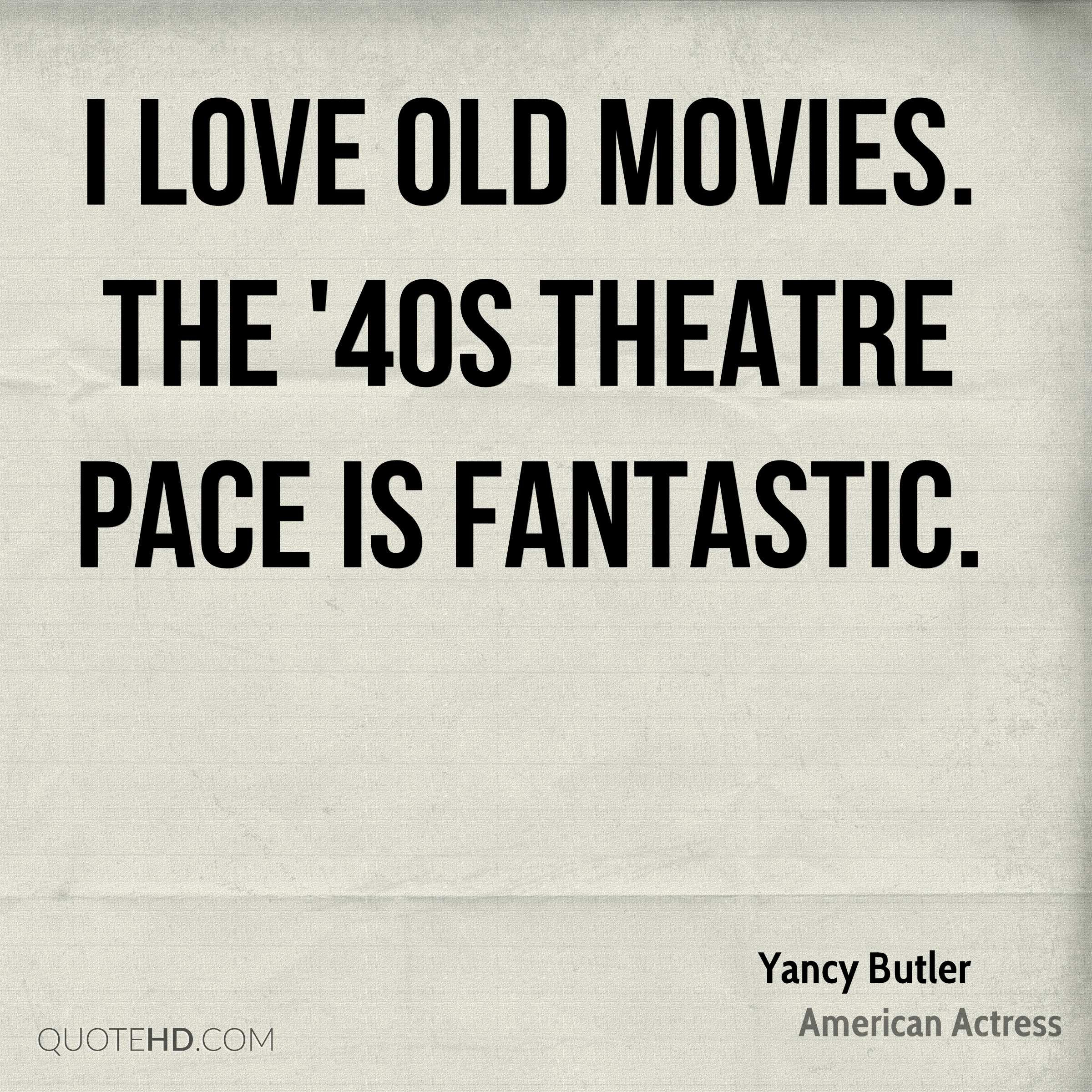 I love old movies. The '40s theatre pace is fantastic.