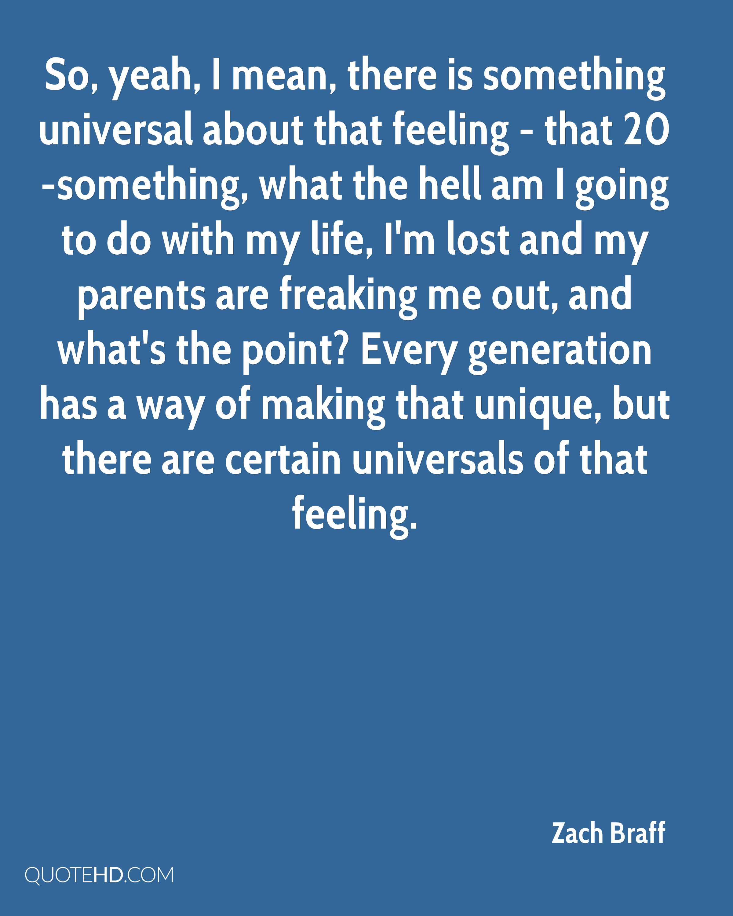 Universal Life Quotes Zach Braff Quotes  Quotehd