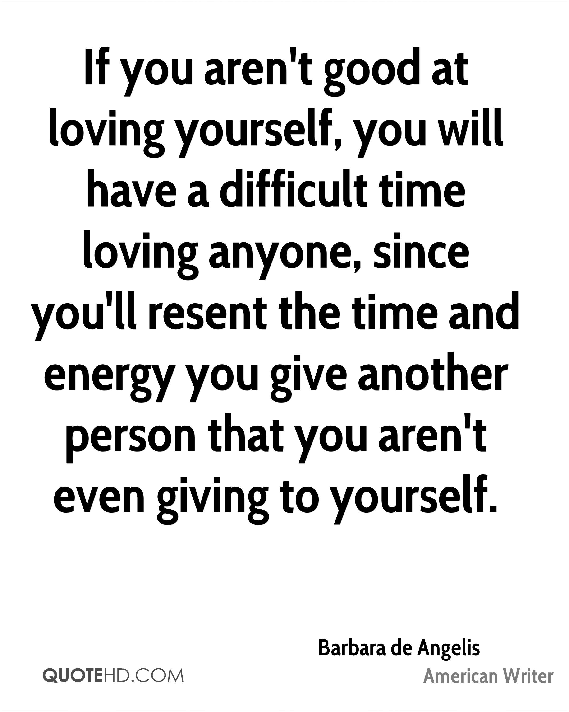 Loving Yourself Quotes Barbara De Angelis Quotes  Quotehd