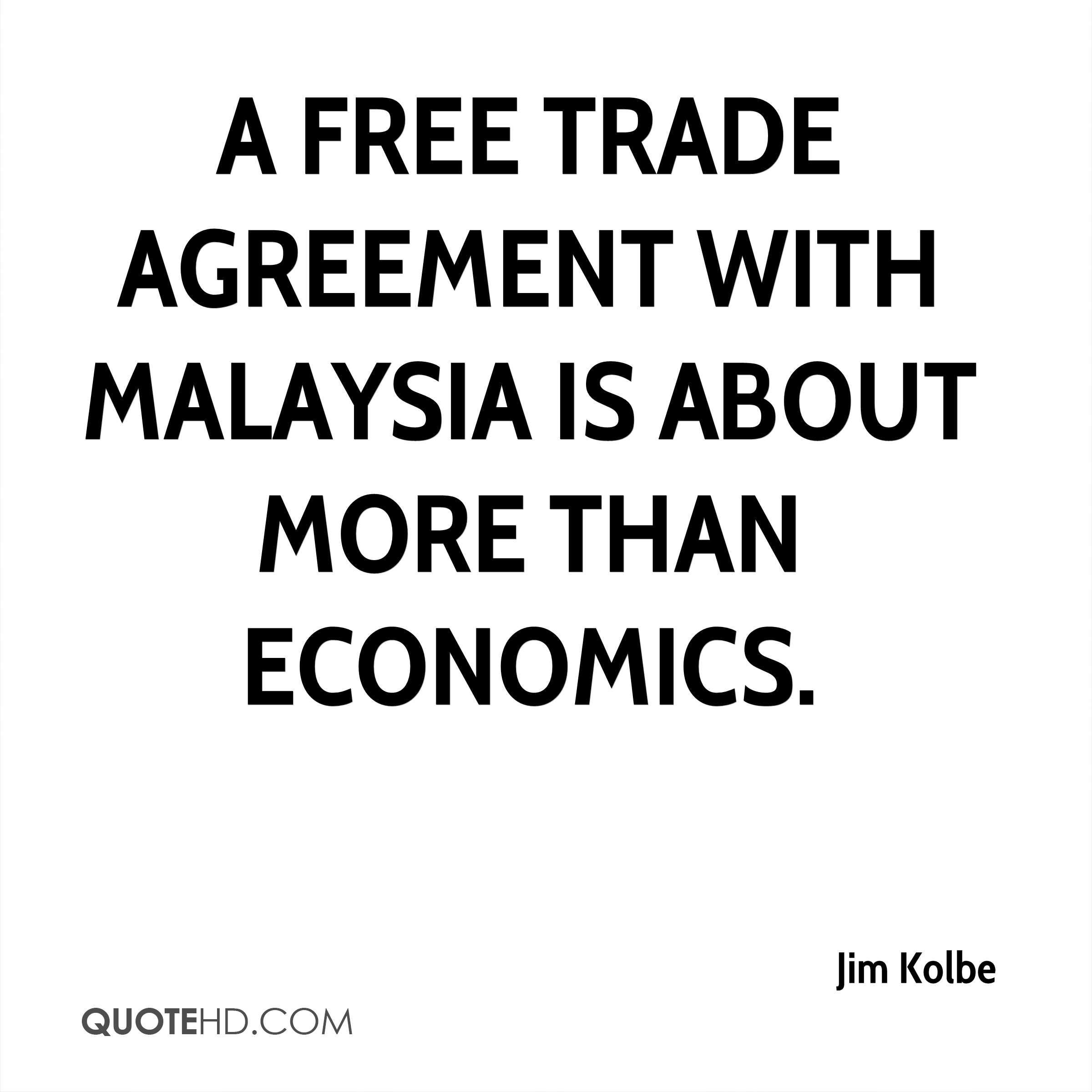 A free trade agreement with Malaysia is about more than economics.