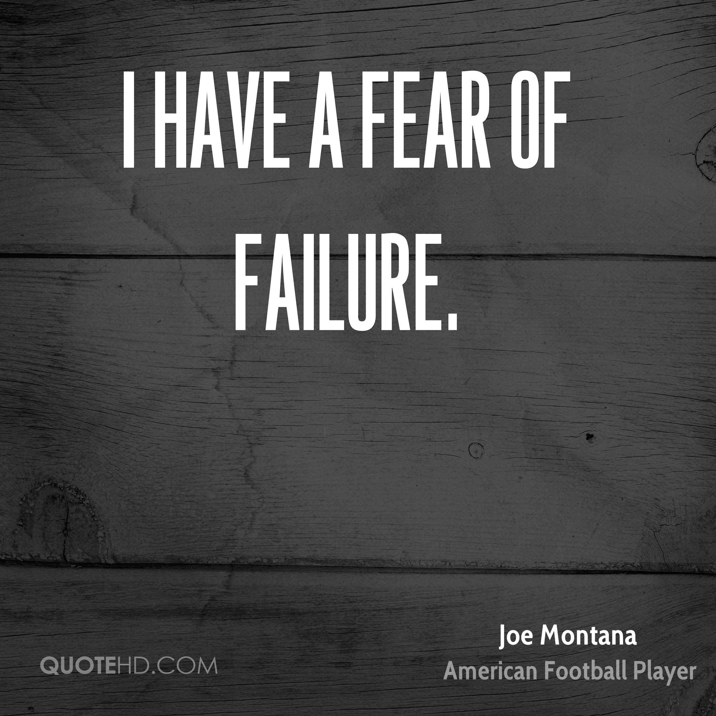 Inspirational Quotes Fear Of Failure: Joe Montana Quotes