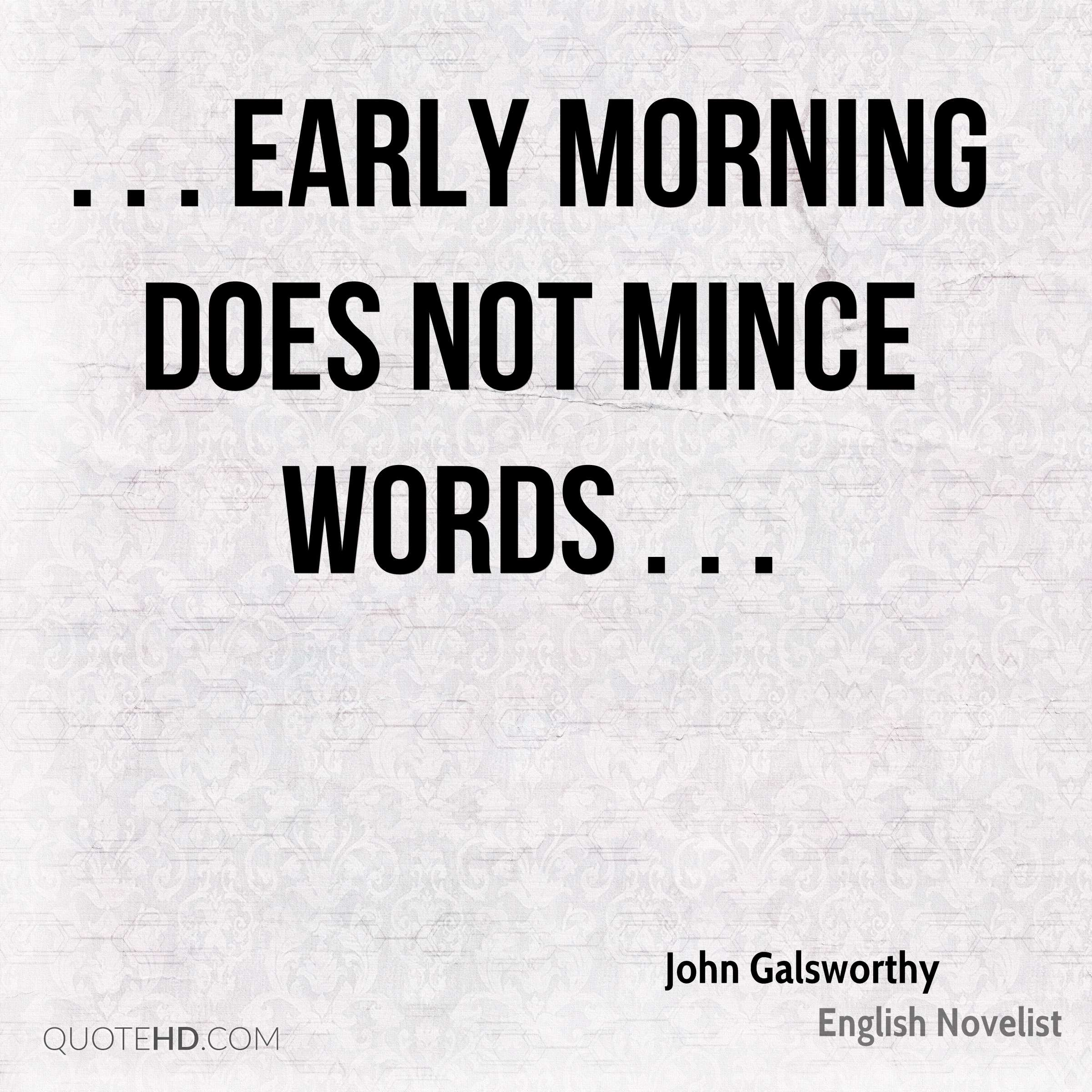 . . . early morning does not mince words . . .