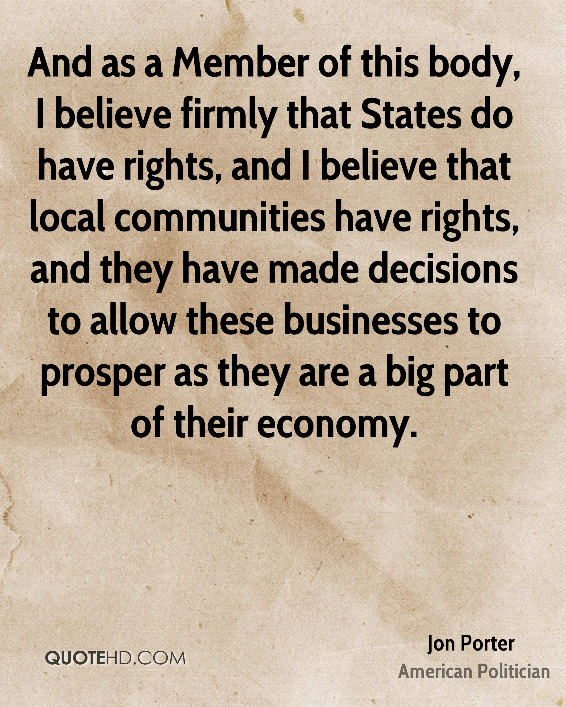 And as a Member of this body, I believe firmly that States do have rights, and I believe that local communities have rights, and they have made decisions to allow these businesses to prosper as they are a big part of their economy.