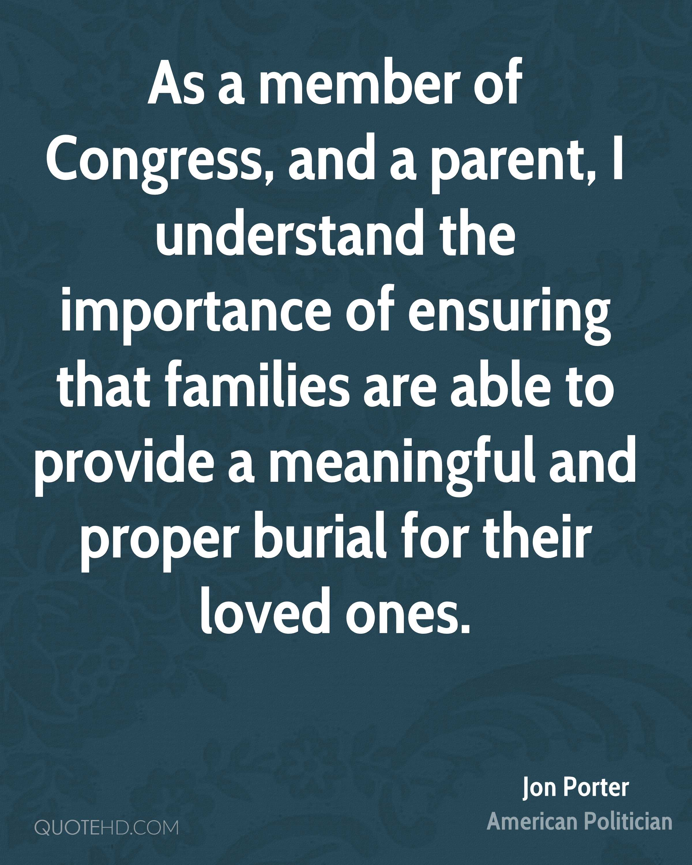 As a member of Congress, and a parent, I understand the importance of ensuring that families are able to provide a meaningful and proper burial for their loved ones.