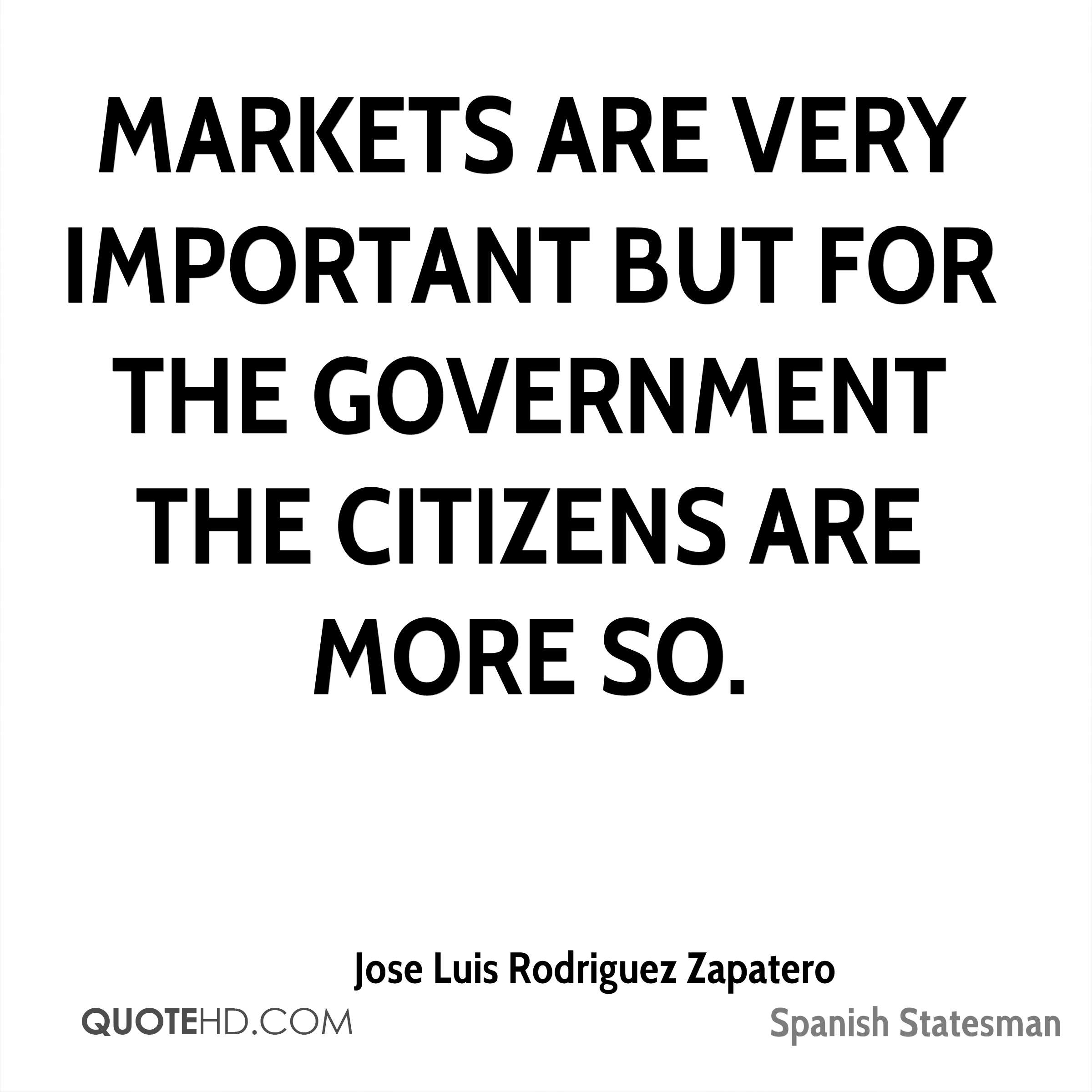 Markets are very important but for the government the citizens are more so.