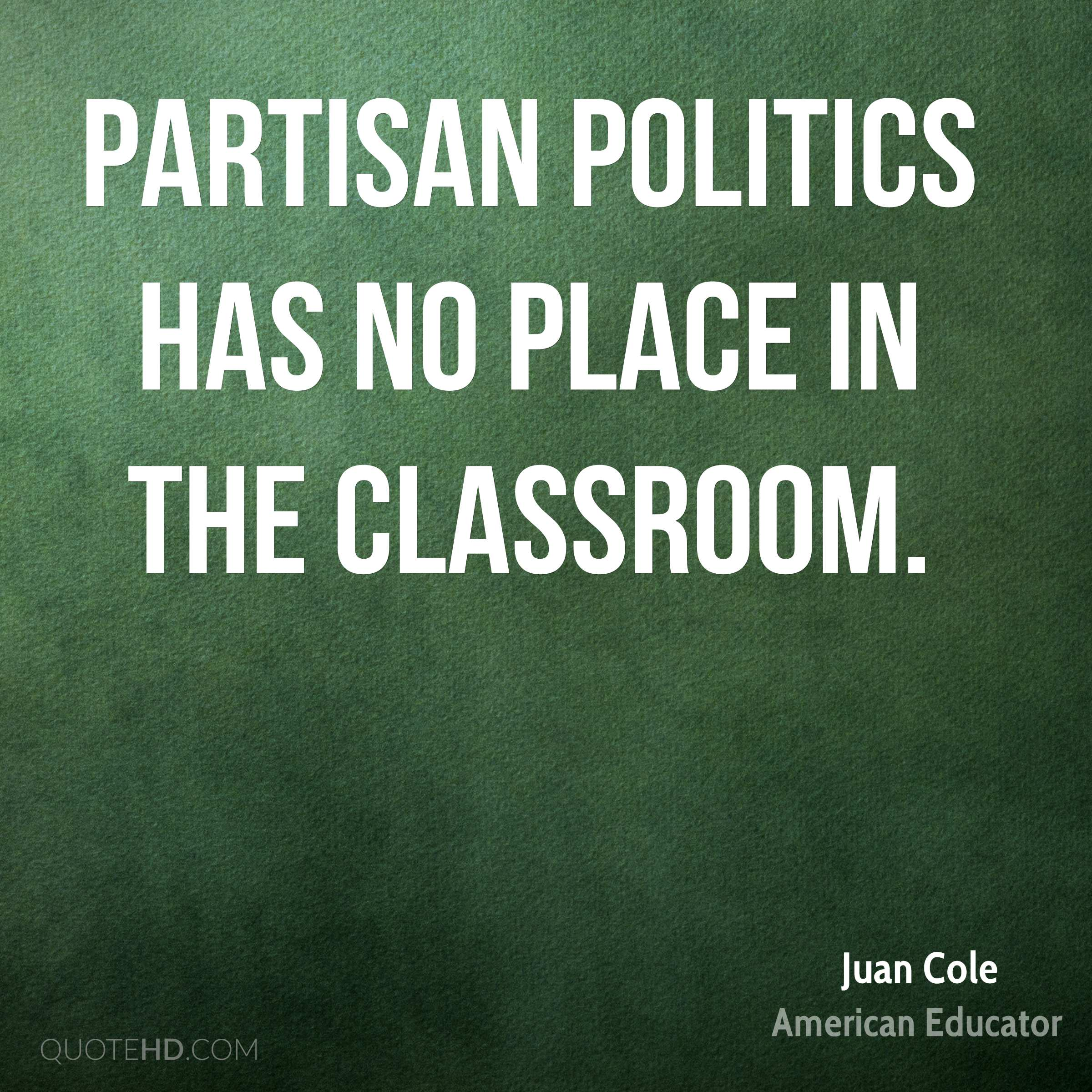 Partisan politics has no place in the classroom.