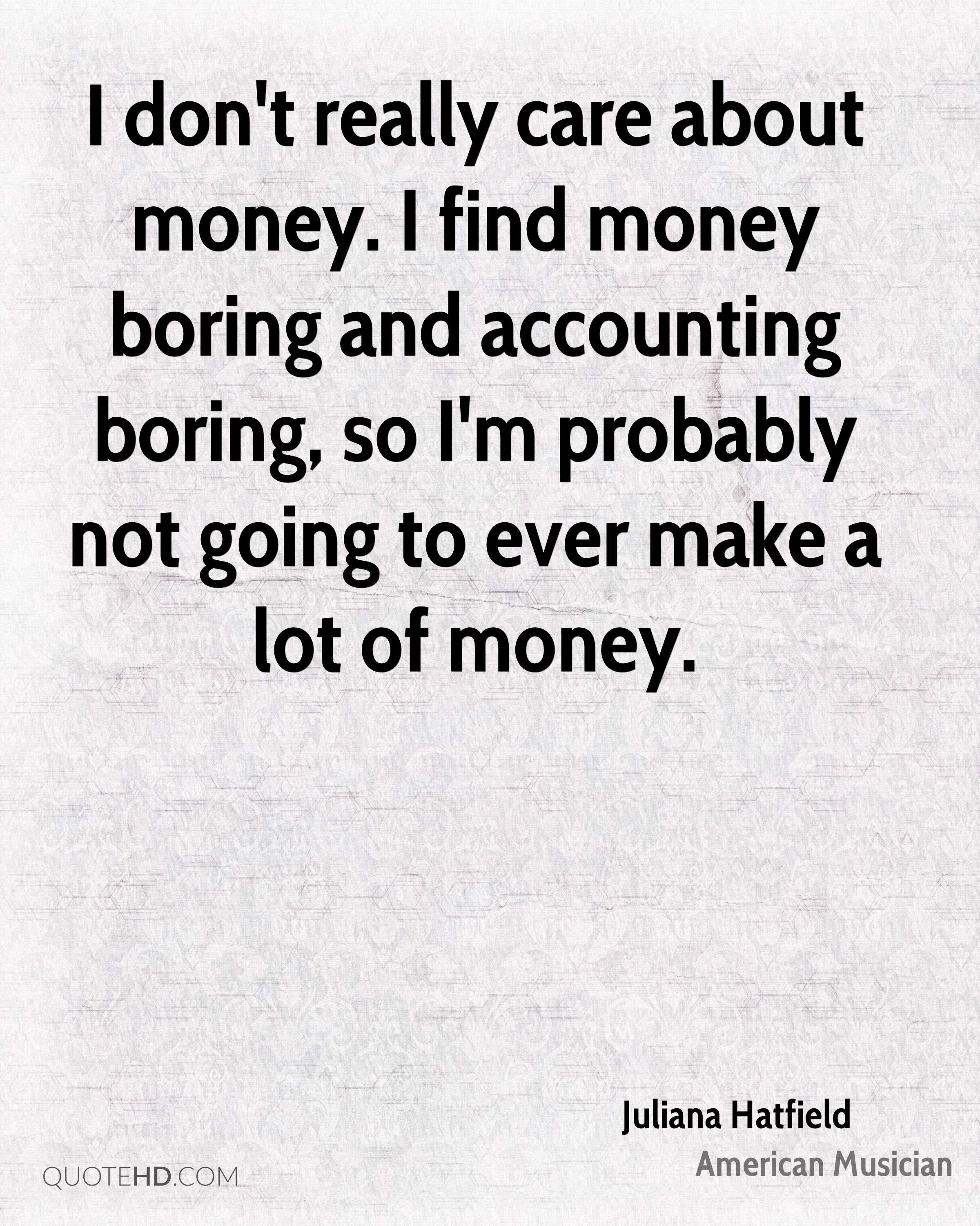 Accounting Quotes Juliana Hatfield Money Quotes  Quotehd