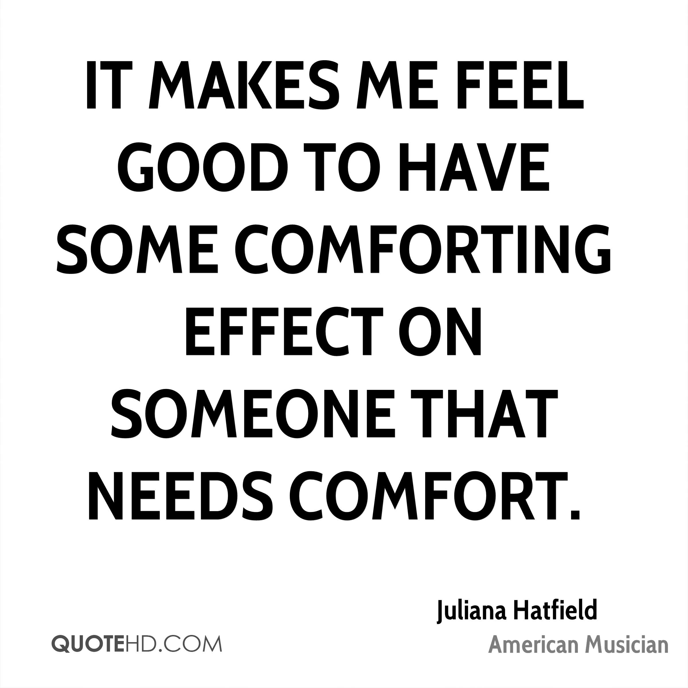 Comforting Quotes Juliana Hatfield Quotes  Quotehd