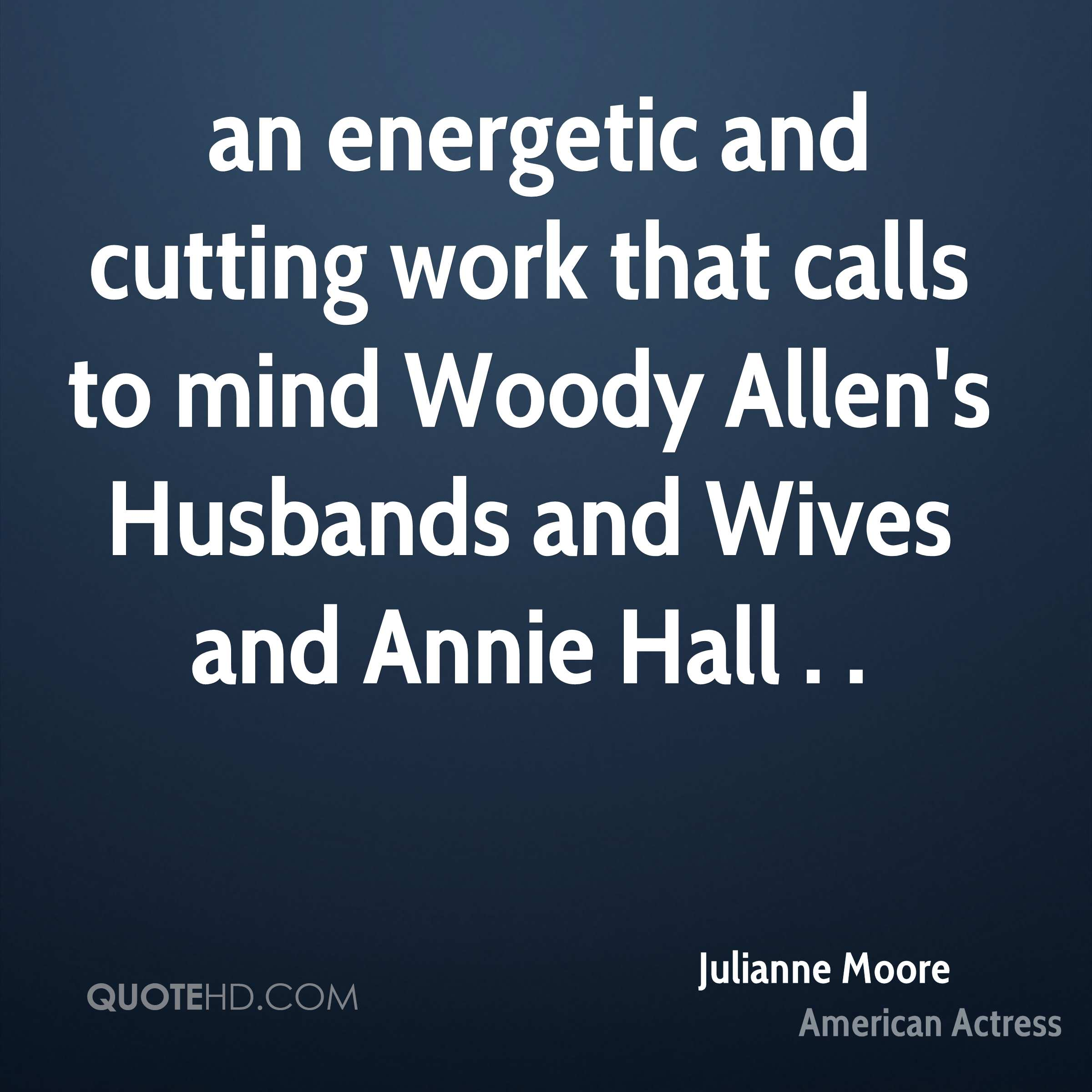 an energetic and cutting work that calls to mind Woody Allen's Husbands and Wives and Annie Hall . .