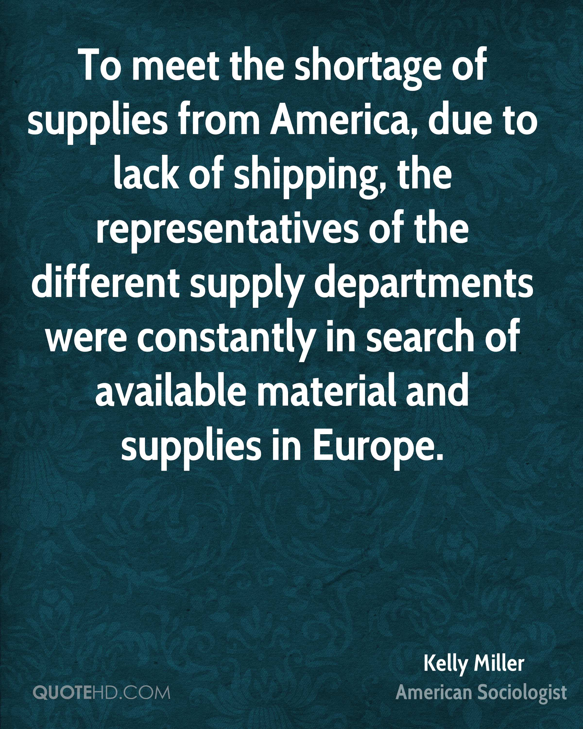 To meet the shortage of supplies from America, due to lack of shipping, the representatives of the different supply departments were constantly in search of available material and supplies in Europe.