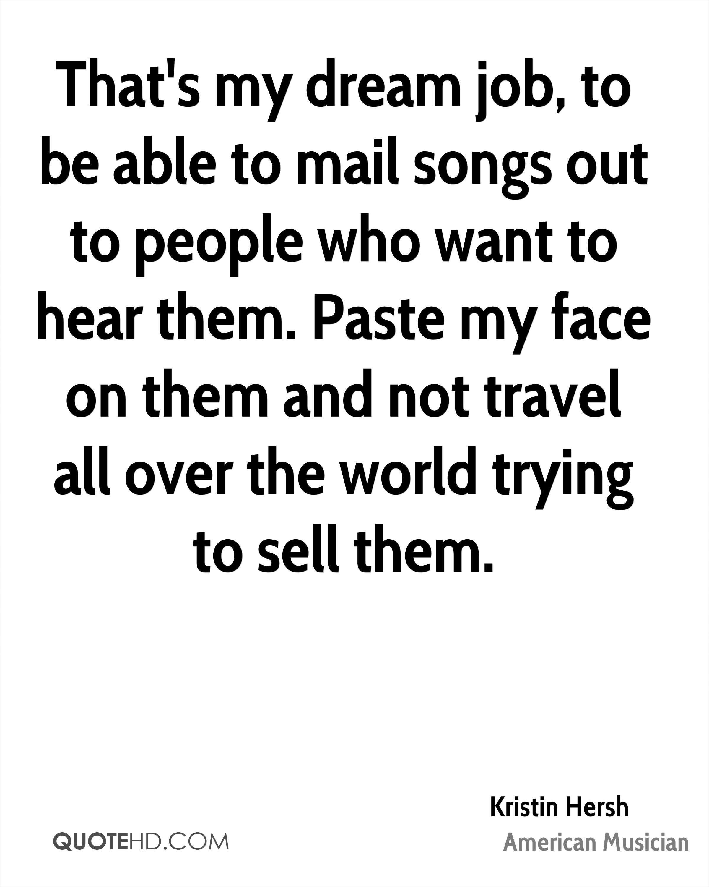 kristin hersh travel quotes quotehd that s my dream job to be able to mail songs out to people who want