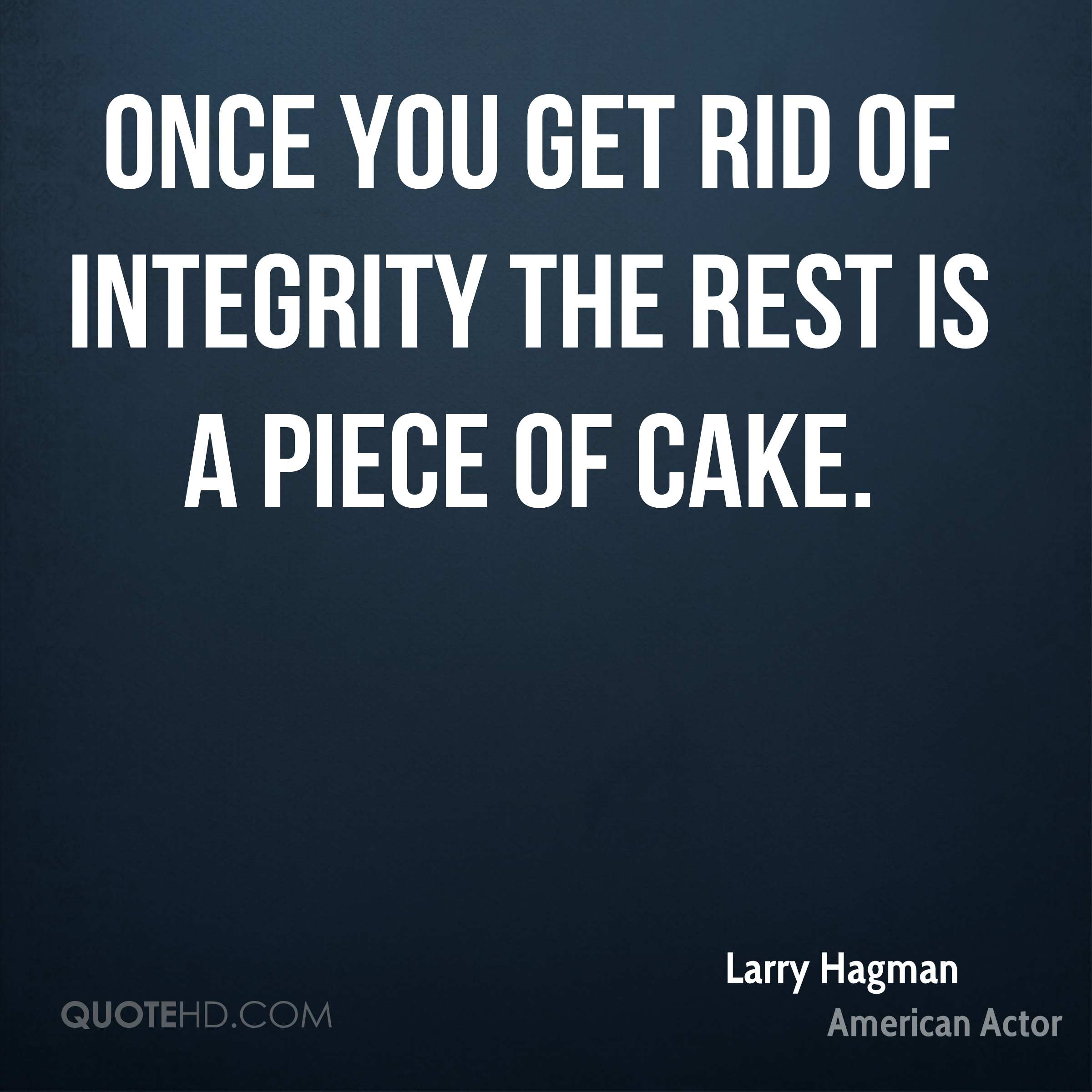 Once you get rid of integrity the rest is a piece of cake.