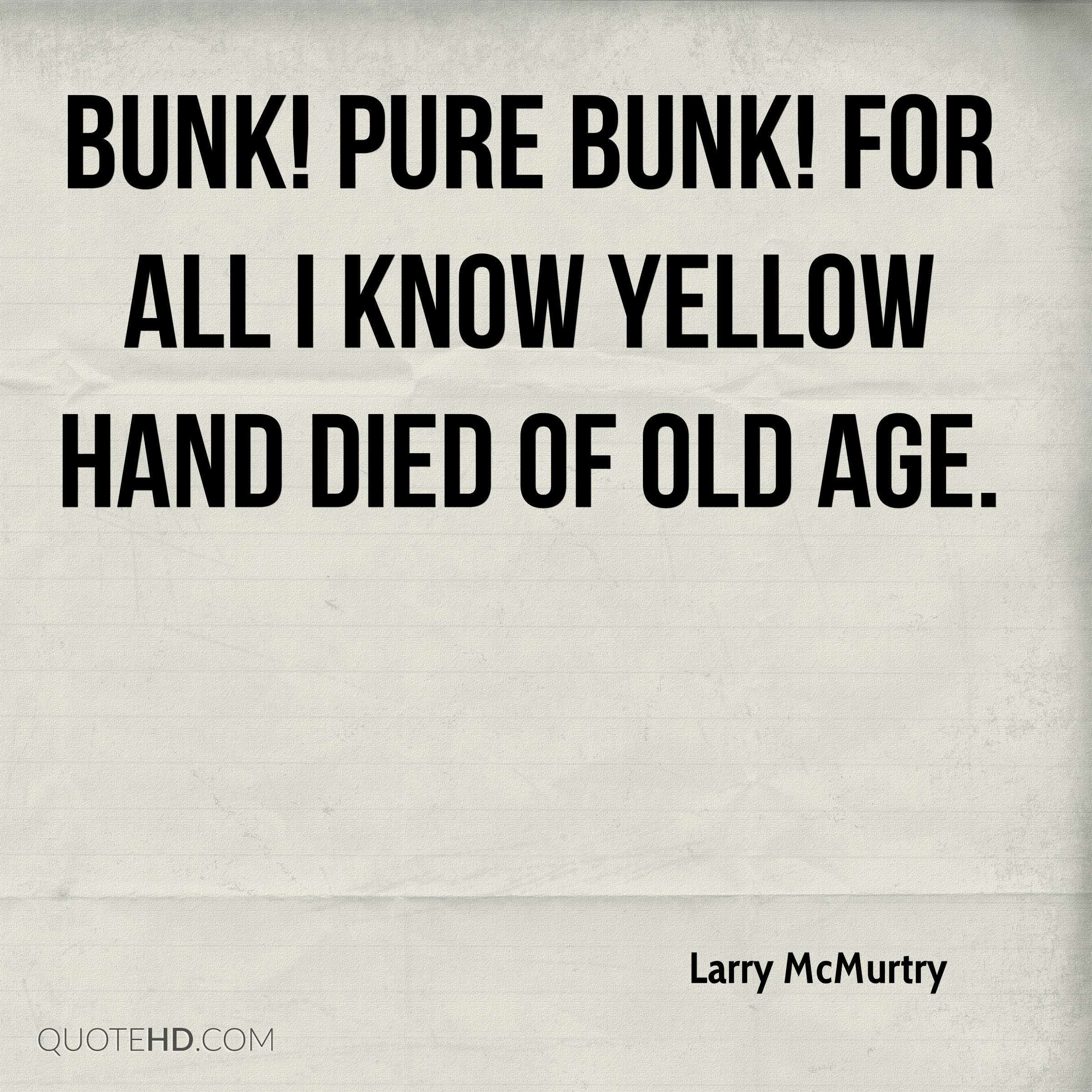 Bunk! Pure bunk! For all I know Yellow Hand died of old age.