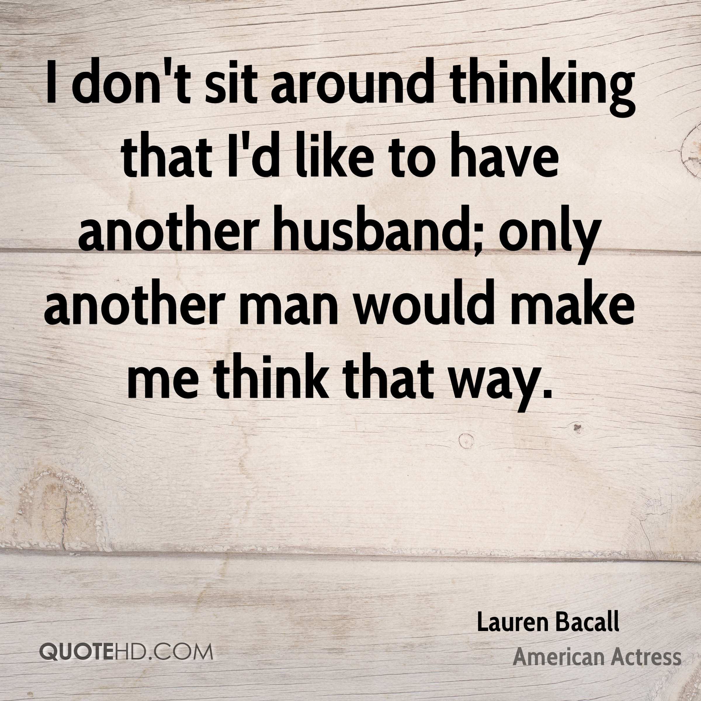 How Do You Put Quotes On Pictures: Lauren Bacall Husband Quotes