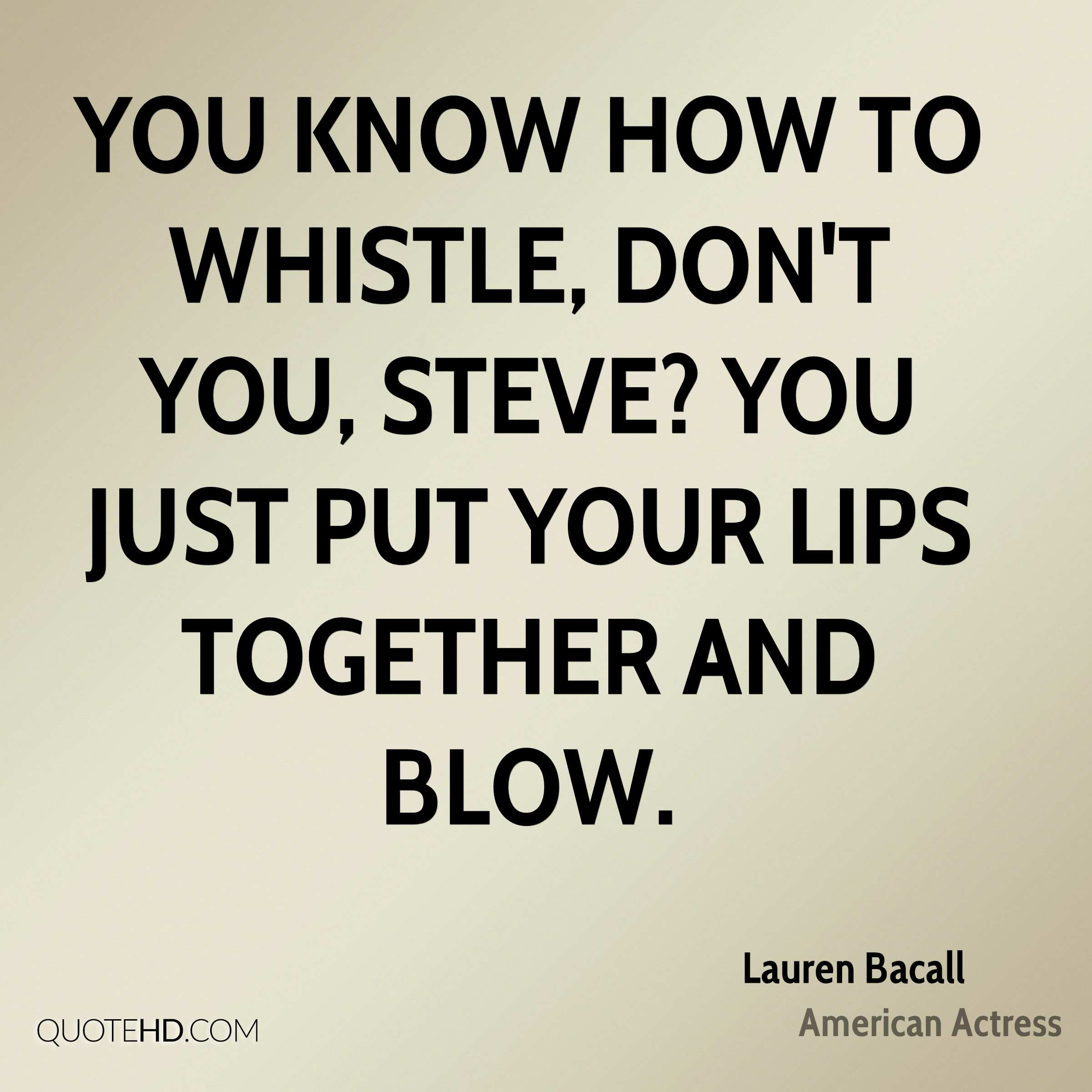 How Do You Put Quotes On Pictures: Lauren Bacall Quotes