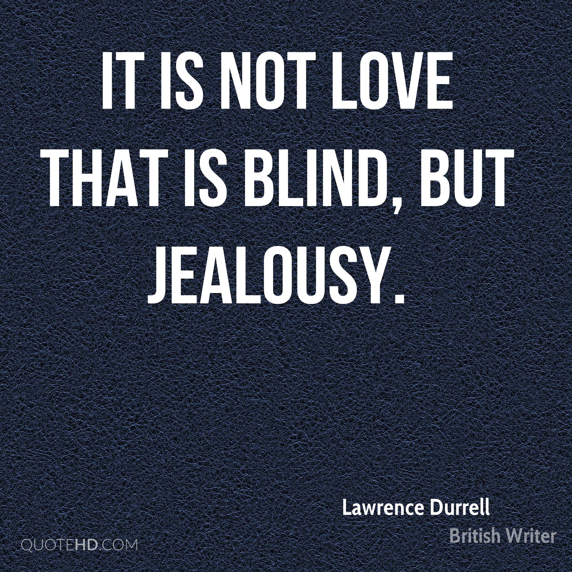 Love Jealousy Quotes Lawrence Durrell Love Quotes  Quotehd