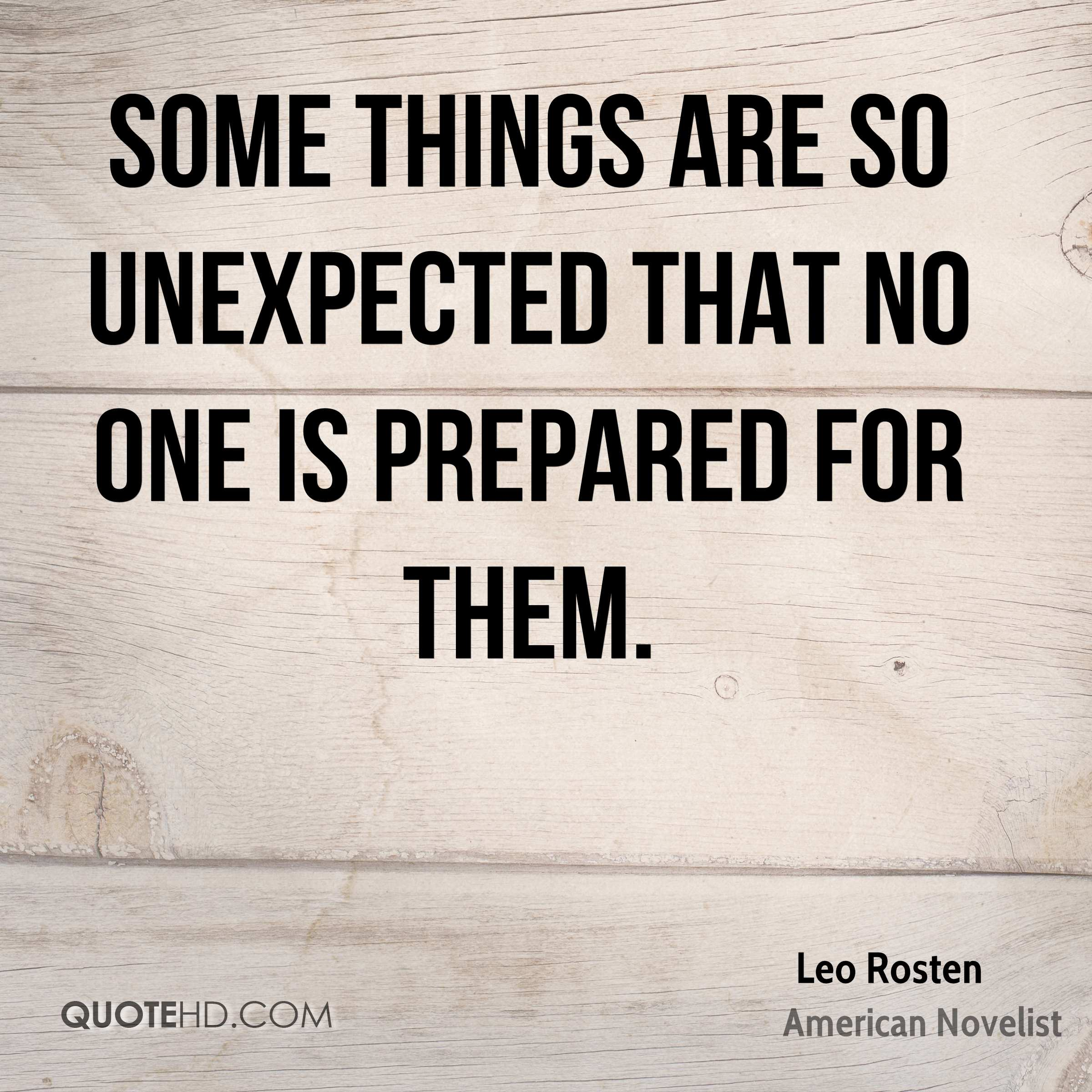 Some things are so unexpected that no one is prepared for them.