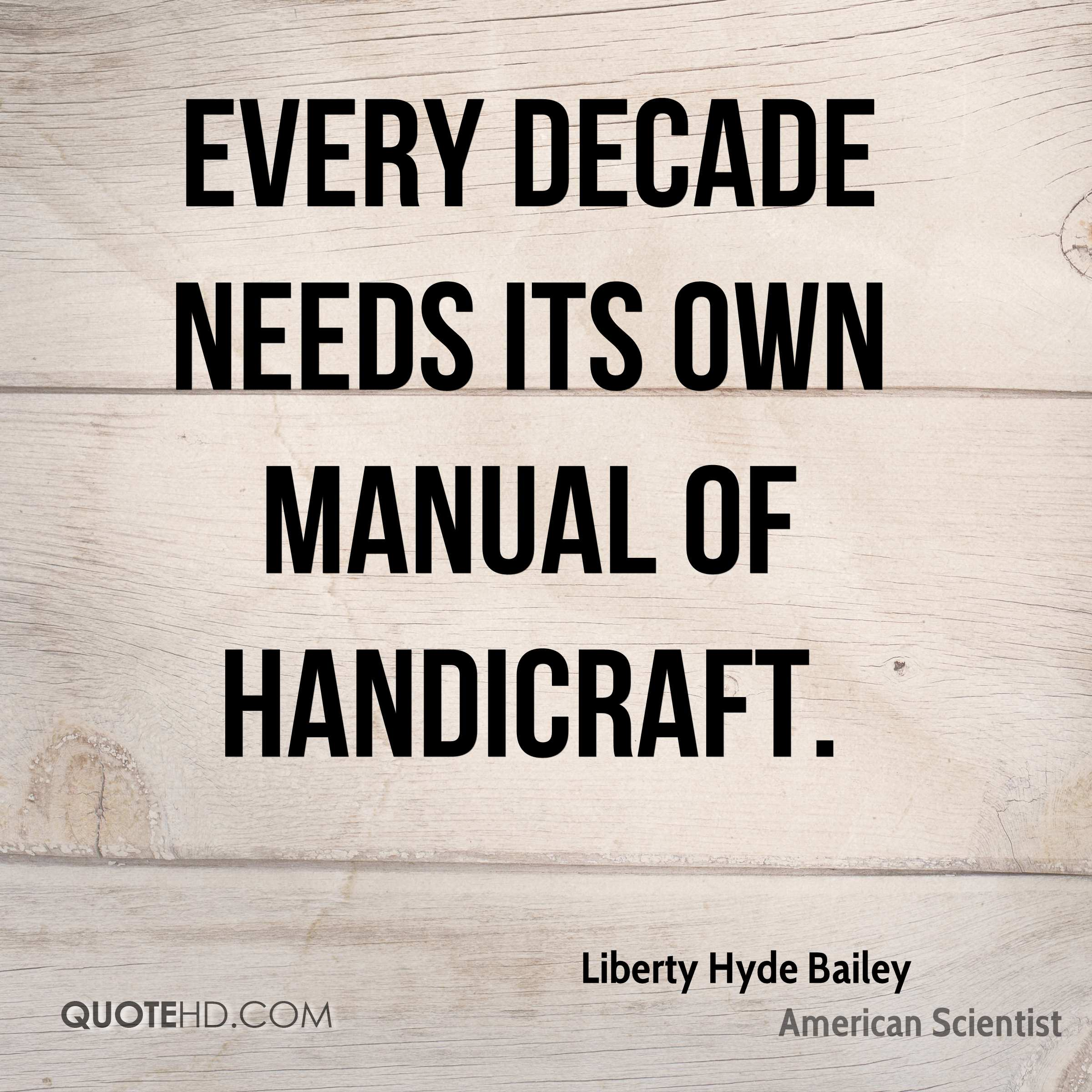 Every decade needs its own manual of handicraft.