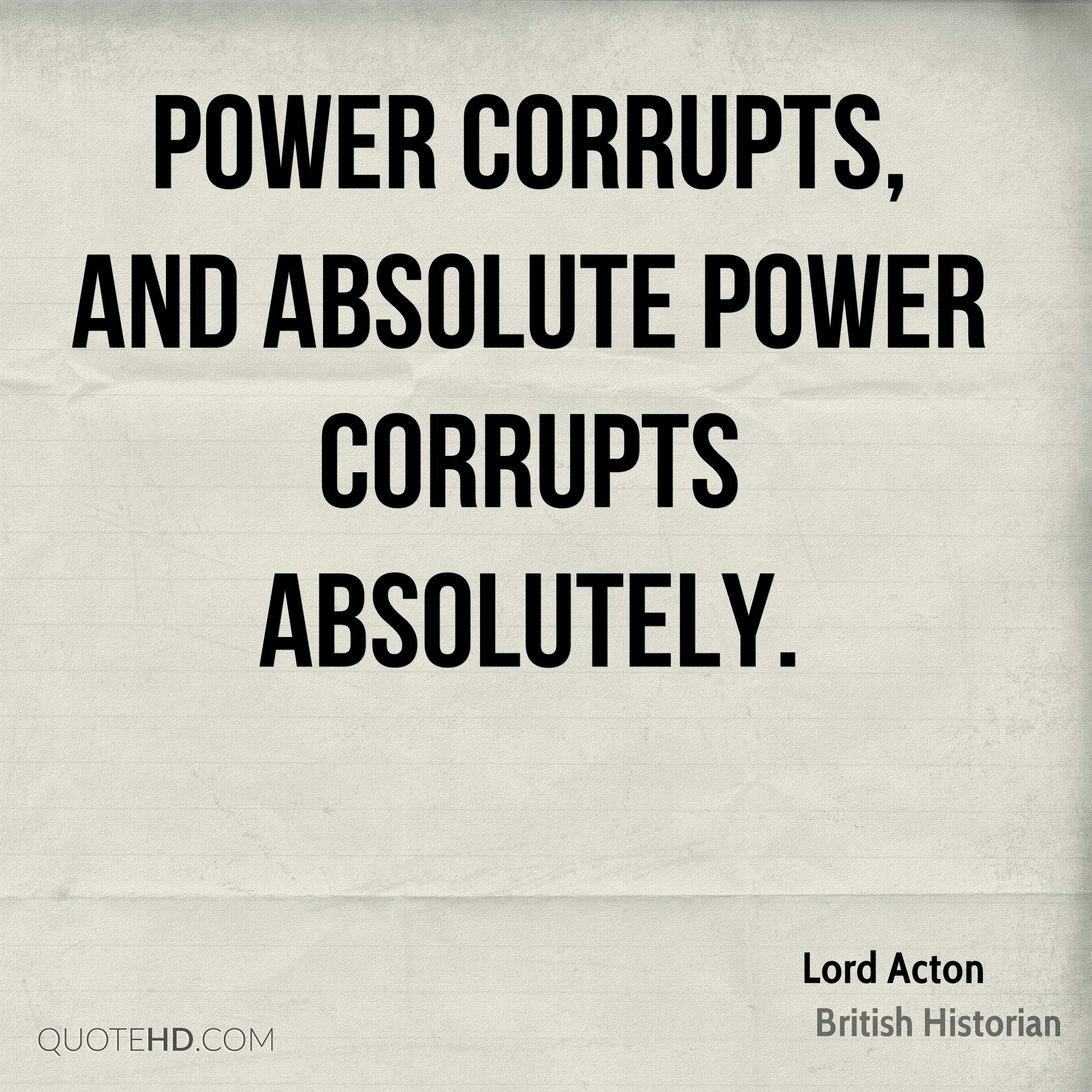 lord acton power quotes quotehd power corrupts and absolute power corrupts absolutely