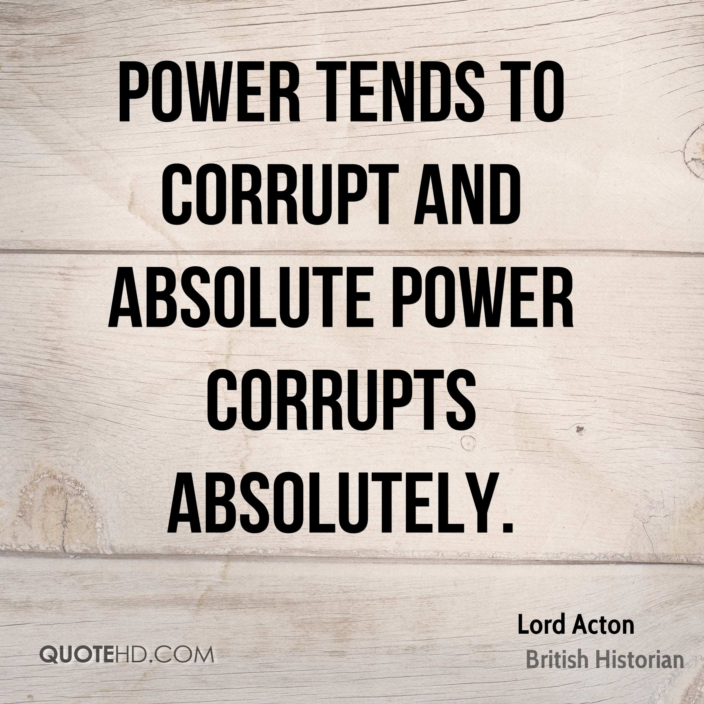 Quotes About Corruption: Lord Acton Power Quotes