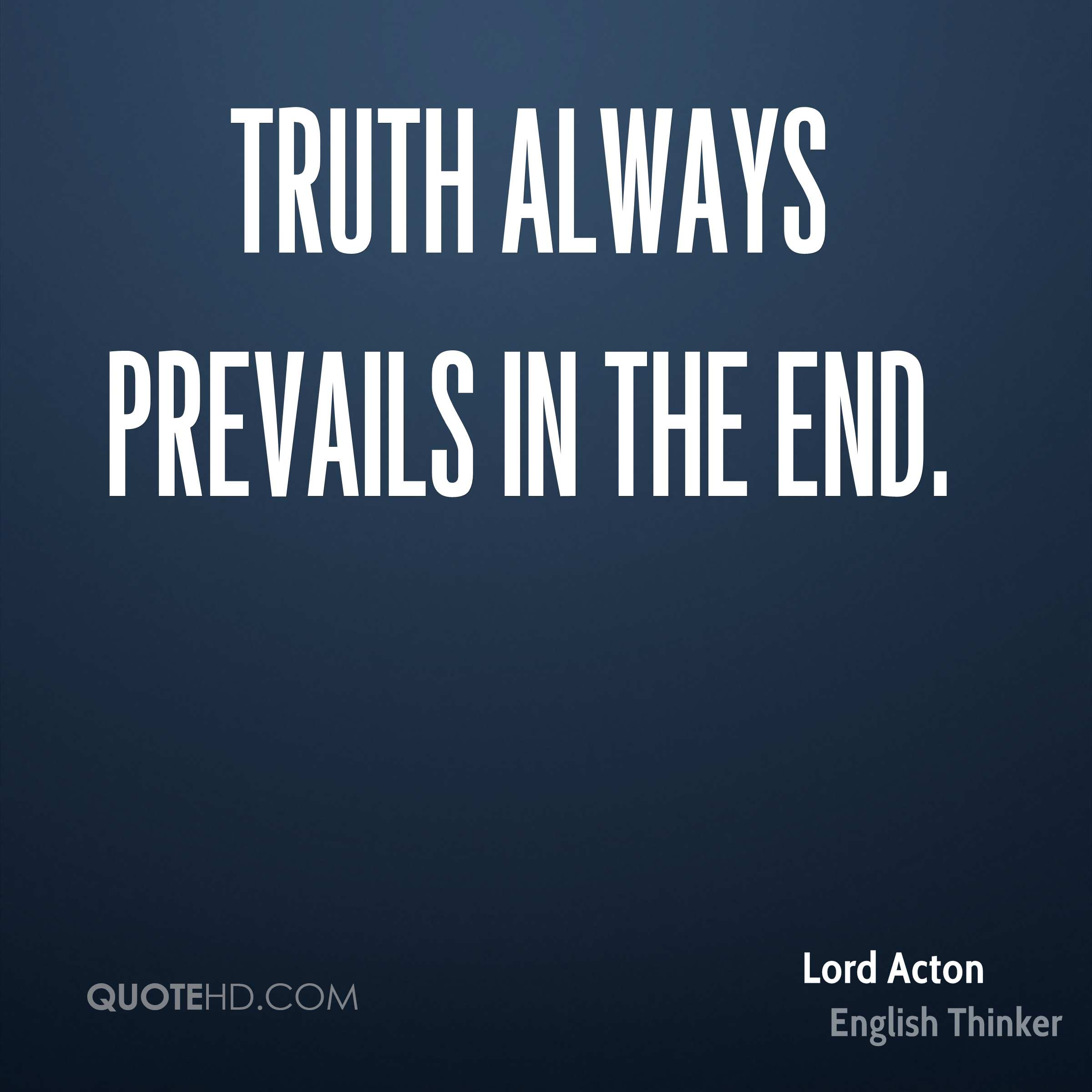 Love Prevails Quotes: Lord Acton Quotes