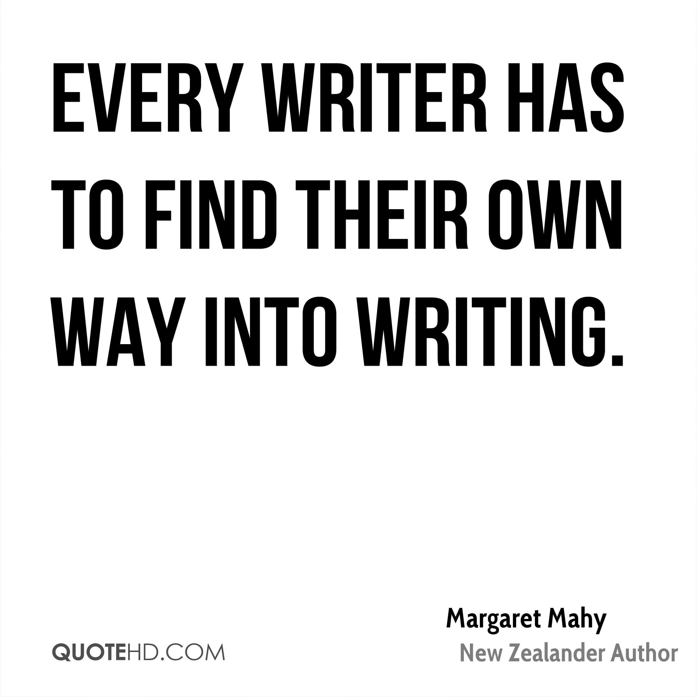 Every writer has to find their own way into writing.